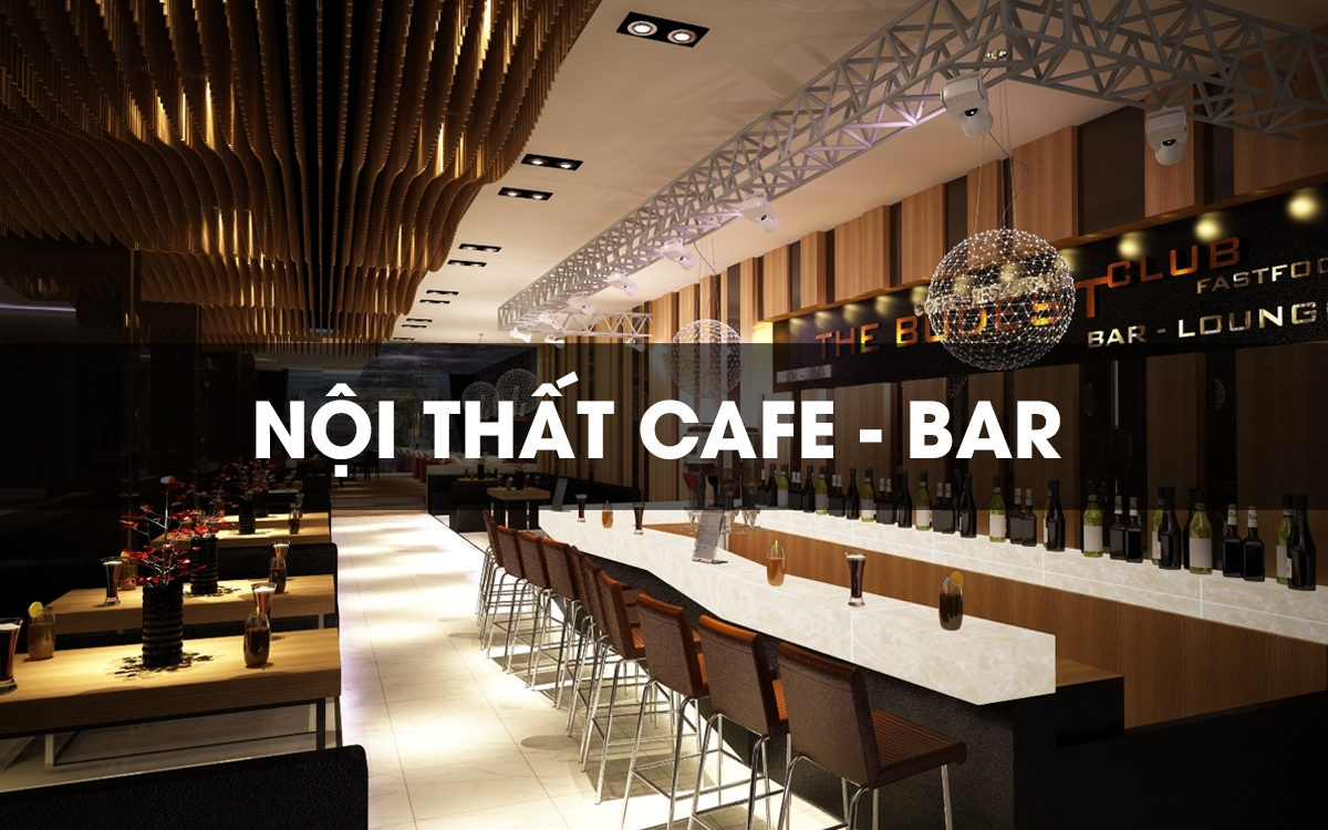 Thiết kế nội thất Cafe - Bar